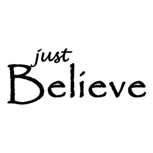 Just Believe - Angel Quotes