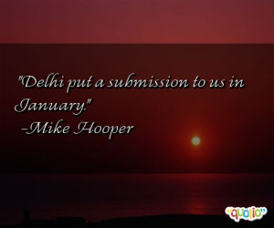 Delhi put a submission to us in January .