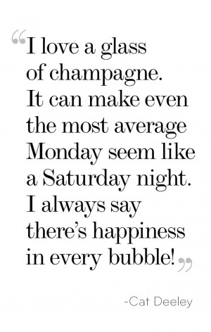 Champagne is the classiest drink // Cat Deeley via The Coveteur
