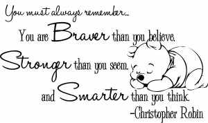 ... tough I like to remember this quote from my beloved Winnie the Pooh