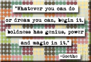 Goethe Dream Boldness Quote Refrigerator Locker Fridge Magnet or ...