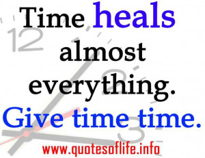 time heals almost everything give time time healing quotes