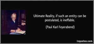 Ultimate Reality, if such an entity can be postulated, is ineffable ...