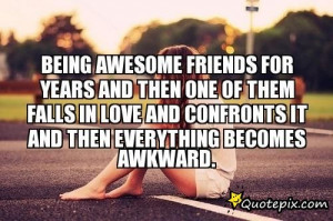 Being Awesome Friends For Years And Then One Of Them Falls In Love And ...