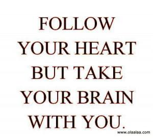 brain follow heart nice quotes ...