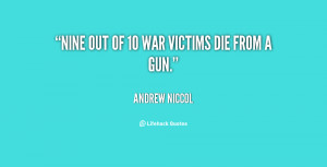 quote Andrew Niccol nine out of 10 war victims die 135162 1 png