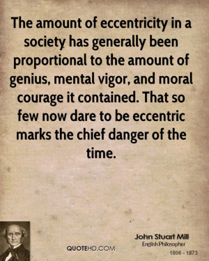 The amount of eccentricity in a society has generally been ...