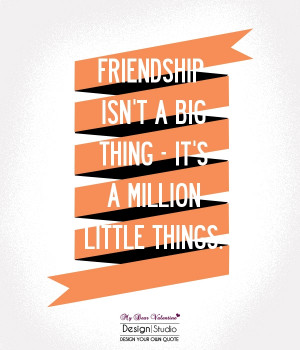 cute-friendship-quotes-friendship-isnt-a-big-thing.jpg