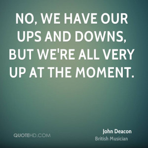 John Deacon Quotes | QuoteHD