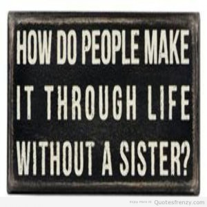 Related to Sorority Sister Quotes