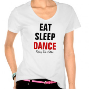 ... funny dance sayings gifts t shirts clothing funny dance sayings