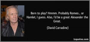 More David Carradine Quotes