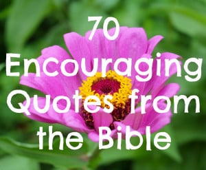 70 Encouraging Bible Quotes
