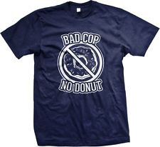 Bad Cop No Donut - Funny Police Slogans Sayings Statements- Men's T ...