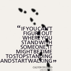 IF YOU CAN\'T FIGURE OUT WHERE YOU STAND WITH SOMEONE, IT MIGHT BE ...