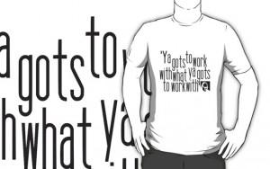 2345 › Portfolio › Stevie Wonder quote: 'Ya gots to work with what ...