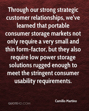 Through our strong strategic customer relationships, we've learned ...