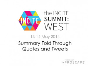Summary of Incite Summit West 2014 Told Through Quotes and Tweets