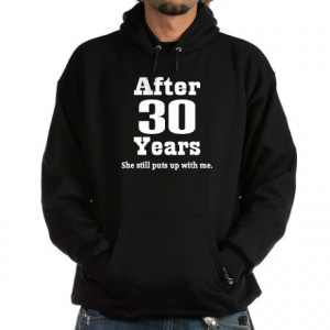 30 Year Anniversary Mens > 30th Anniversary Funny Quote Hoodie (dark ...