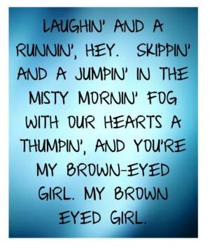 My favorite brown eyed girl