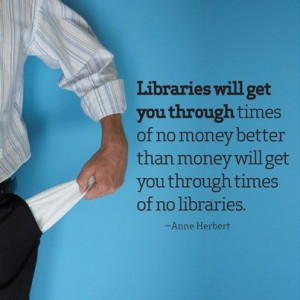 Great quotes are for sharing! Library quote from Anne Herbert.