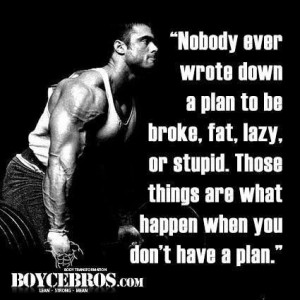 Have a plan, stick to the plan!