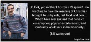 , yet another Christmas TV special! How touching to have the meaning ...