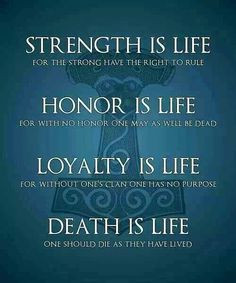 Strength, Honor, Loyalty, Death More