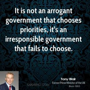 government that chooses priorities, it's an irresponsible government ...