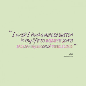 Quotes Picture: i wish i had a delete beeeeeepon in my life to delete ...