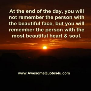 At the end of the day, you will not remember the person with the ...