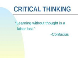 critical thinking learning without thought is a critical thinking ...