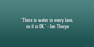 Ian Thorpe Quote Great...