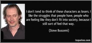 More Steve Buscemi Quotes