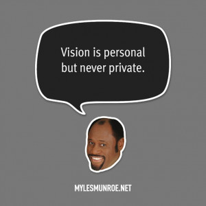 "Vision is personal but never private."" — Myles Munroe #mylesmunroe ..."