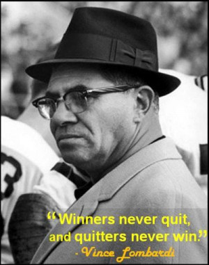 Winners never quit, and quitters never win.