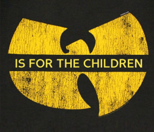 Because like the Wu-Tang Clan, Beastie Boys is for the children.