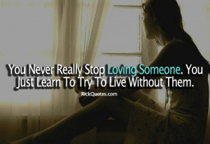 ... Someone Quotes | You Never Stop Love ~ Rick Quotes | Love Quotes Poems
