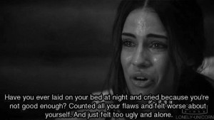Laid On Your Bed At Night And Cried Because You're Not Good Enough ...
