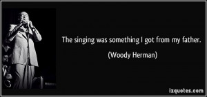 More Woody Herman Quotes