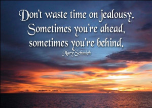 Don't Waste Time Jealousy Quotes For Friends