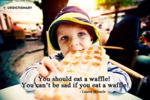 Waffle Wednesday: Waffle Quotes | Endlessly Waffle