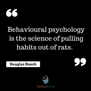 ... is the science of pulling habits out of rats.psychology quotes