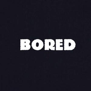 Bored AF...