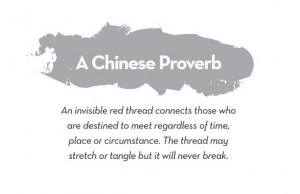 Proverb: An invisible red thread connects those who are destined ...