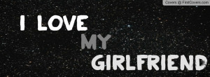 Love My Girlfriend Quotes For Facebook i love my girlfriend-161018 ...