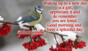 ... Gift,Appreciate It and Do Remember You Are Loved~ Good Morning Quote