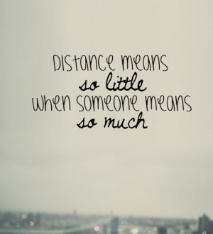distance-means-so-little-when-someone-means-so-much-403988.jpg