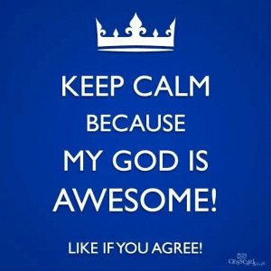 ... God Is, Christian Quotes, Stay Calm, Awesome God, Keep Calm, Bible