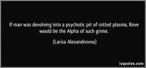 If man was devolving into a psychotic pit of rotted plasma, Rove would ...